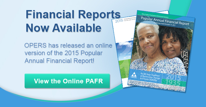 The 2015 OPERS Financial Reports are now available.