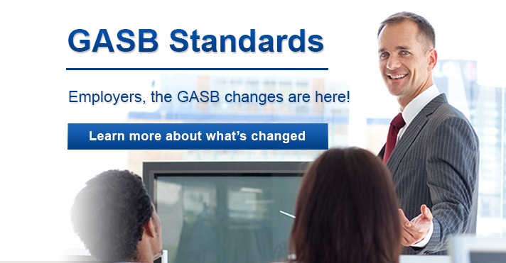 Employers: Learn about the various GASB changes that have taken effect.